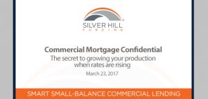 Commercial Mortgage Confidential - Webinar - Silver Hill Funding