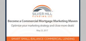 Become a Commercial Mortgage Marketing Maven - Silver Hill Funding Webinar Series