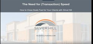 Need for Transaction Speed Webinar - Silver Hill Funding